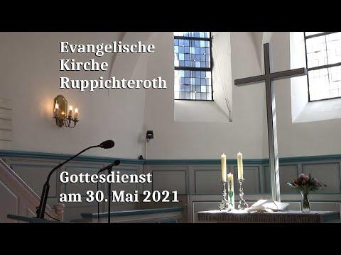 Gottesdienst am 30. Mai 2021 in der Evangelischen Kirche in Ruppichteroth